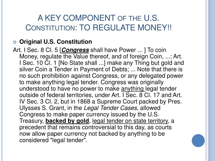 A KEY COMPONENT of the U.S. Constitution: TO REGULATE MONEY!!
