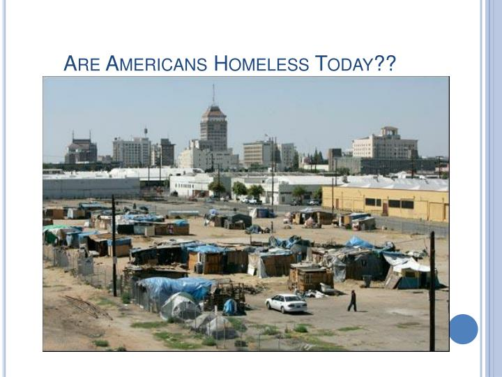 Are Americans Homeless Today??