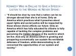 kennedy was in dallas to give a speech listen to the words he never spoke