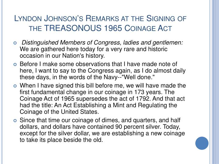Lyndon Johnson's Remarks at the Signing of the TREASONOUS 1965 Coinage Act