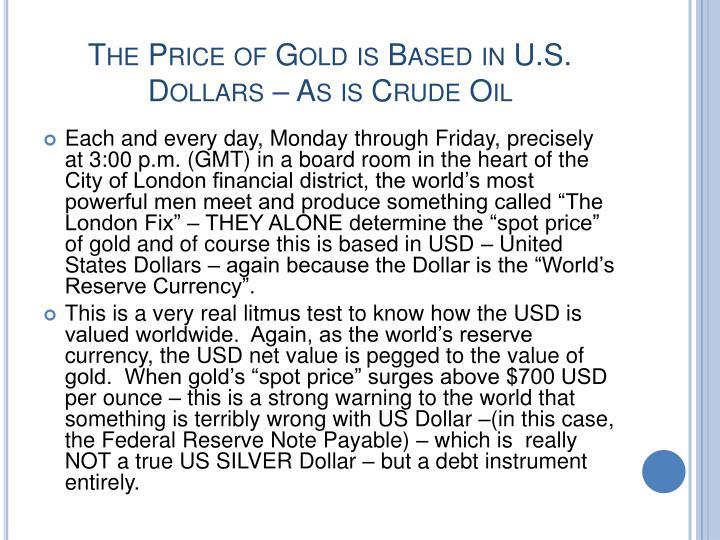 The Price of Gold is Based in U.S. Dollars – As is Crude Oil