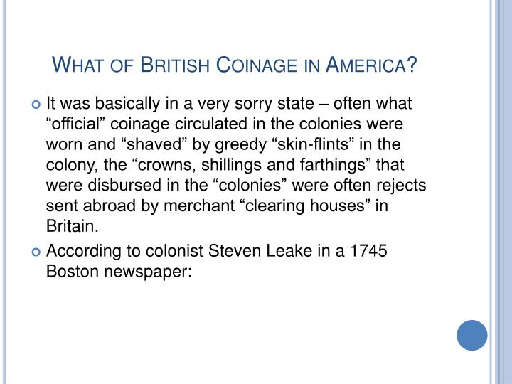 What of British Coinage in America?