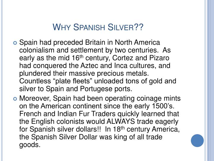 Why Spanish Silver??