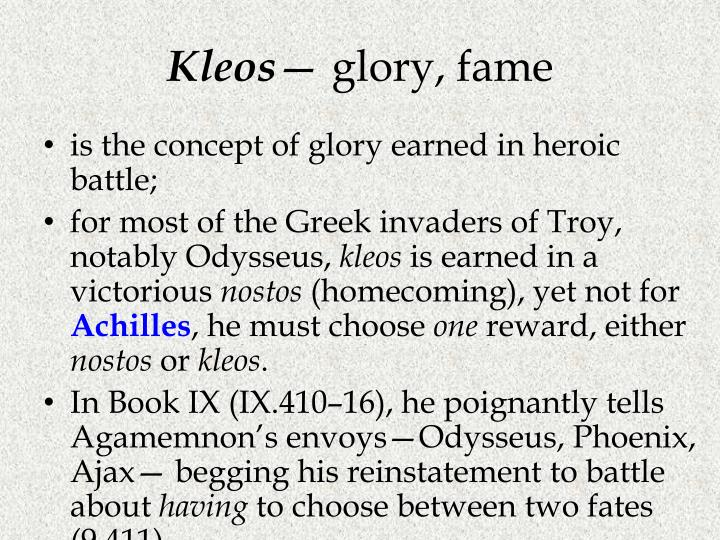 kleos in the odyssey by homer 67:2 (dec 2016): 64-71 kleos, nostos and ponos in homeric tradition 66 afterlife both described in the odyssey and epic cycle should not be treated as part of.