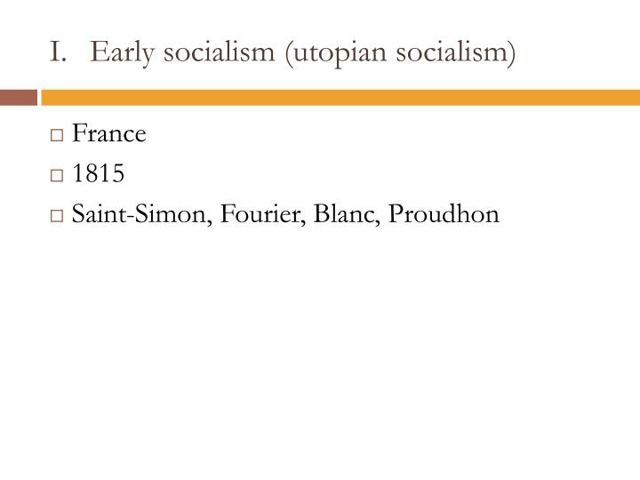 Early socialism (utopian socialism)