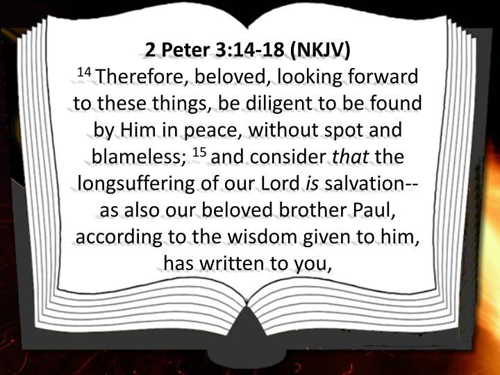 2 Peter 3:14-18 (NKJV)