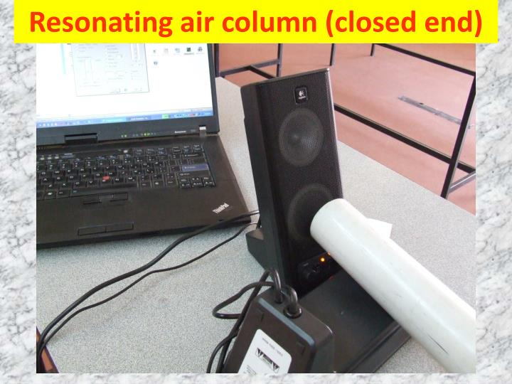Resonating air column (closed end)
