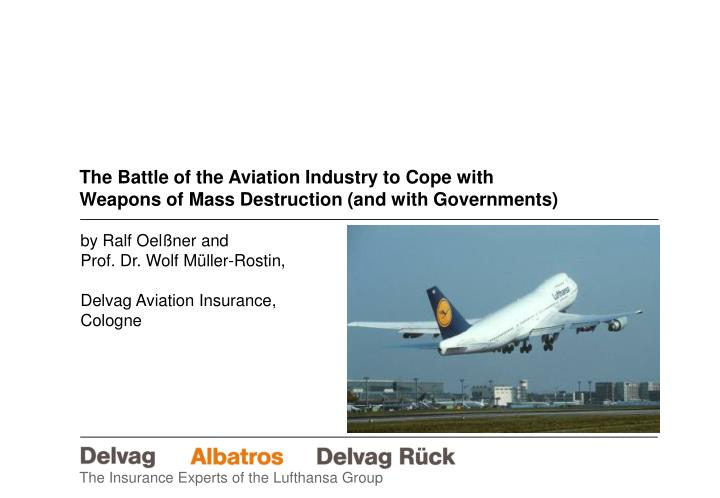 The battle of the aviation industry to cope with weapons of mass destruction and with governments