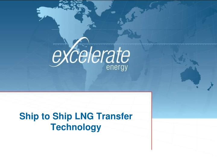 Ship to ship lng transfer technology
