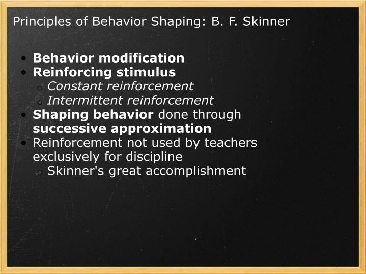 Principles of Behavior Shaping: B. F. Skinner