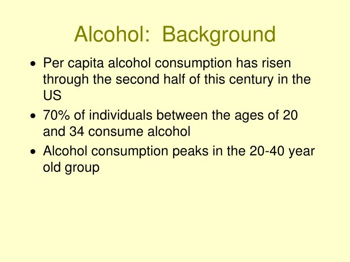 Alcohol:  Background