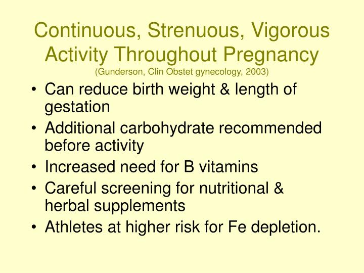 Continuous, Strenuous, Vigorous Activity Throughout Pregnancy