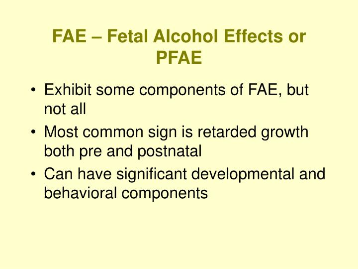 FAE – Fetal Alcohol Effects or PFAE