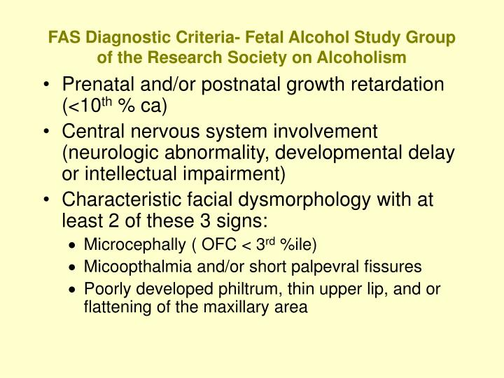 FAS Diagnostic Criteria- Fetal Alcohol Study Group of the Research Society on Alcoholism