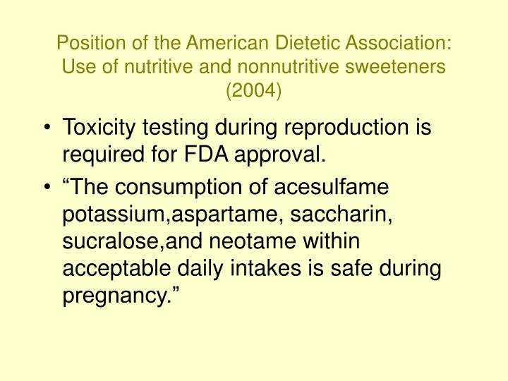 Position of the American Dietetic Association:  Use of nutritive and nonnutritive sweeteners (2004)
