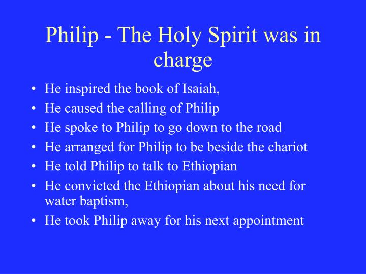 Philip - The Holy Spirit was in charge