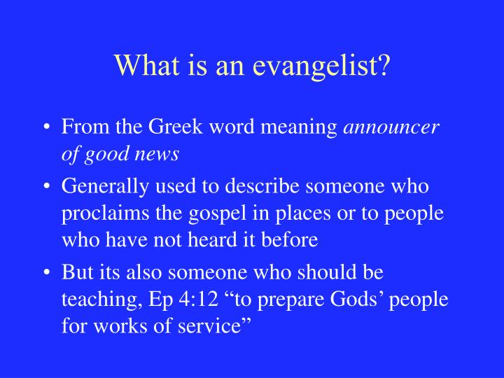 What is an evangelist?