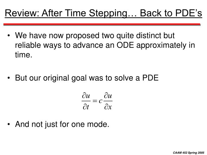 Review after time stepping back to pde s