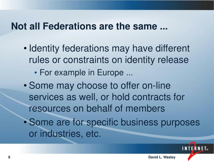 Not all Federations are the same ...