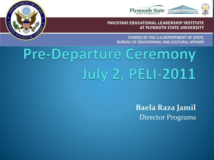 Pre departure ceremony july 2 peli 2011