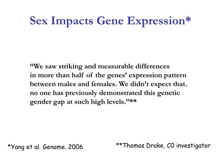 Sex Impacts Gene Expression*