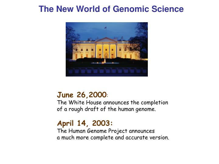 The New World of Genomic Science
