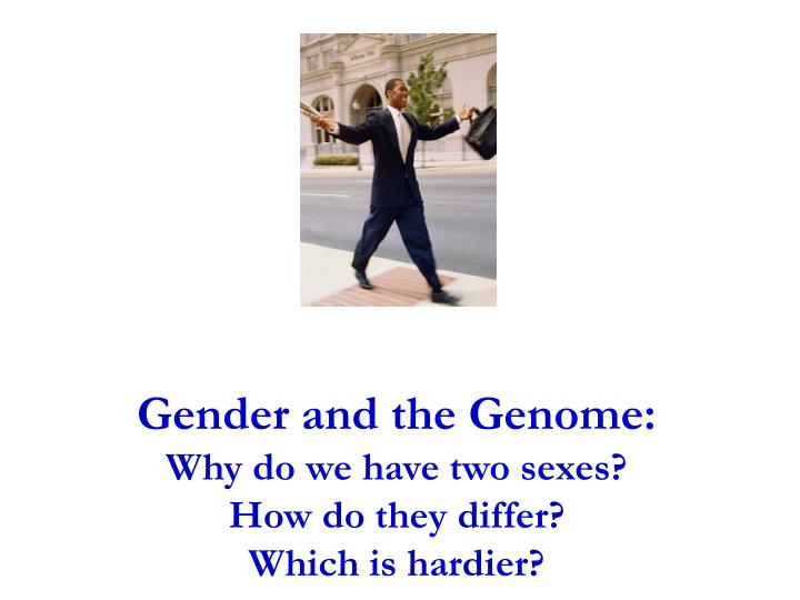 Gender and the Genome: