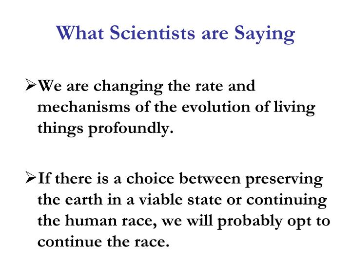 What Scientists are Saying