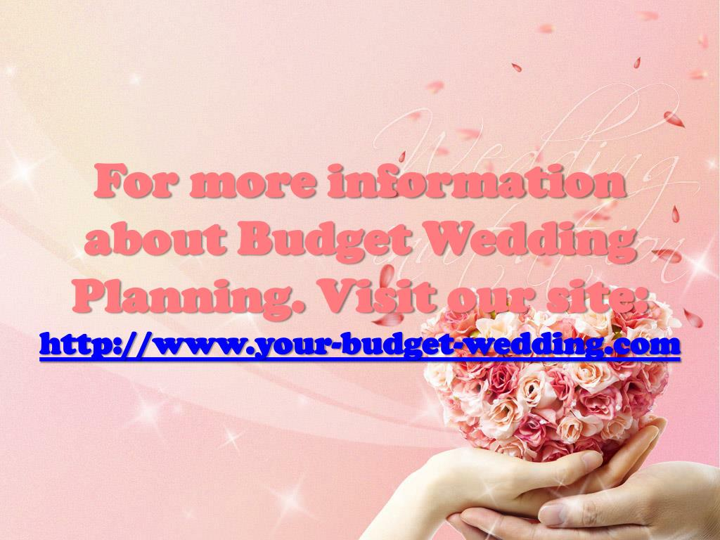 For more information about Budget Wedding Planning. Visit
