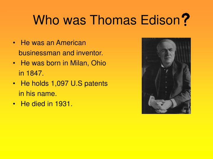 Who was Thomas Edison