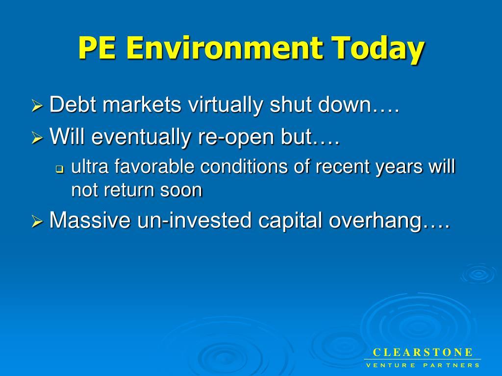 PE Environment Today