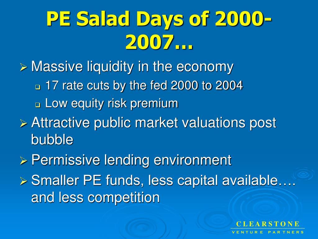 PE Salad Days of 2000-2007…