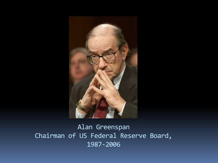 Alan greenspan chairman of us federal reserve board 1987 2006