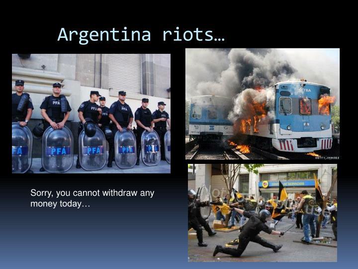 Argentina riots…