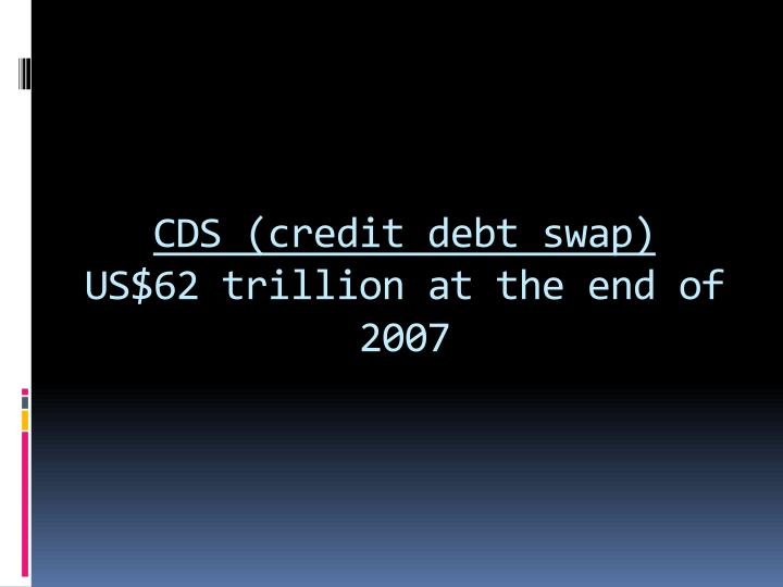 CDS (credit debt swap)