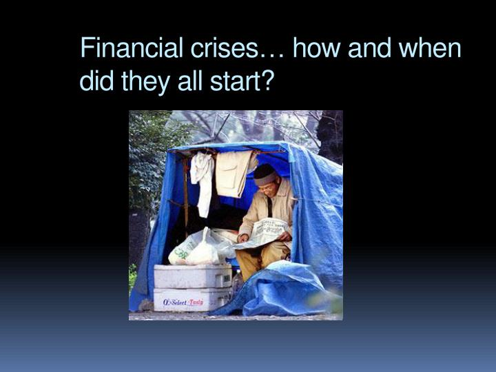 Financial crises… how and when did they all start?