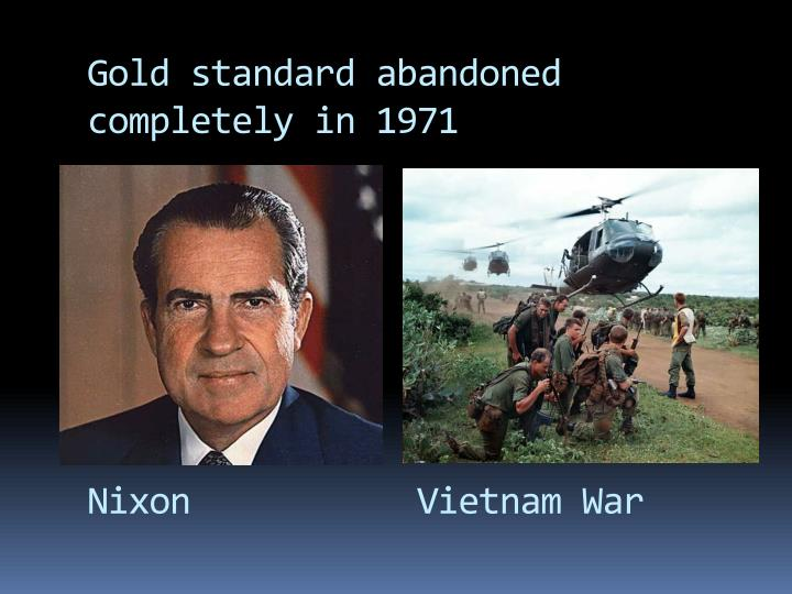 Gold standard abandoned completely in 1971