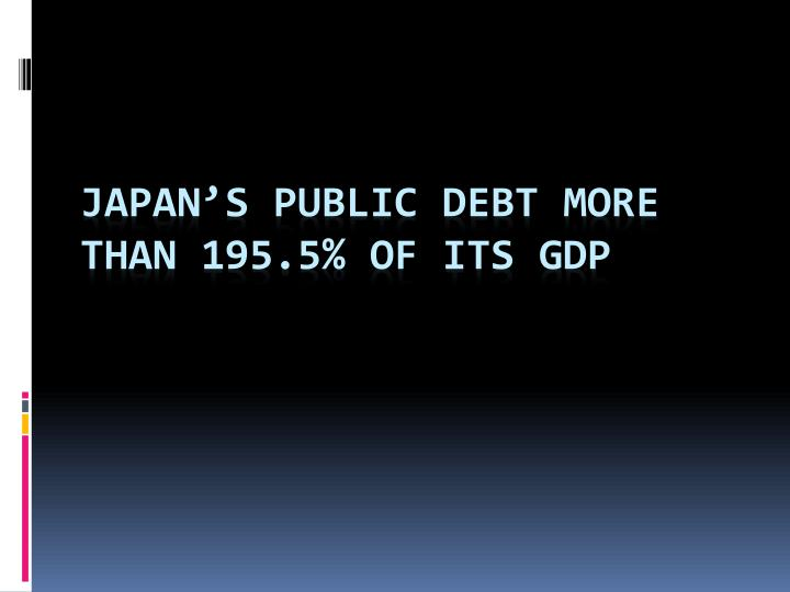 Japan's public debt more than 195.5% of its GDP