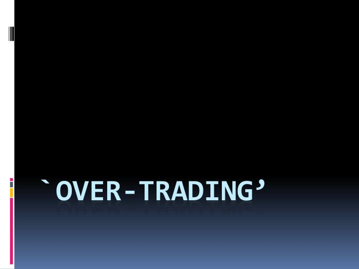 `over-trading'
