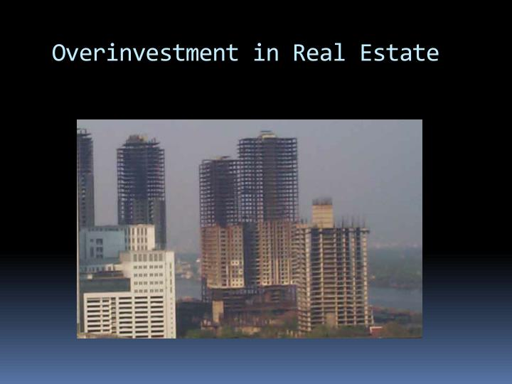 Overinvestment in Real Estate