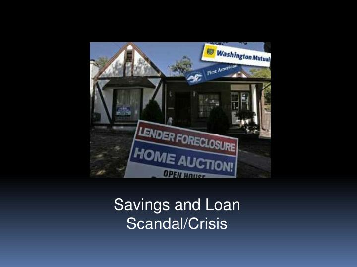 Savings and Loan Scandal/Crisis