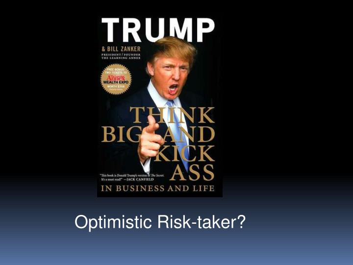 Optimistic Risk-taker?