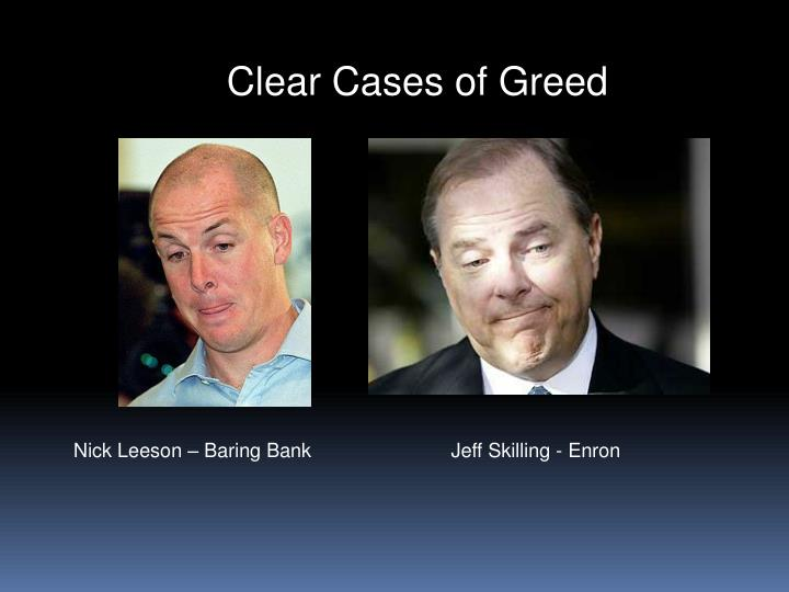 Clear Cases of Greed
