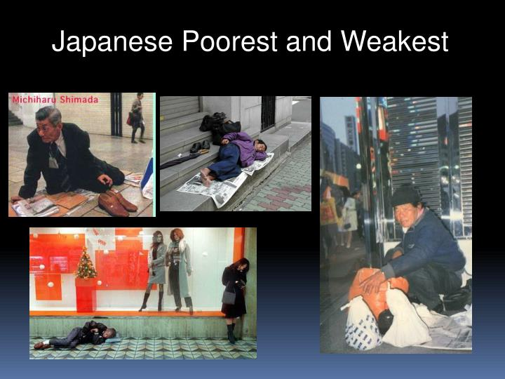 Japanese Poorest and Weakest