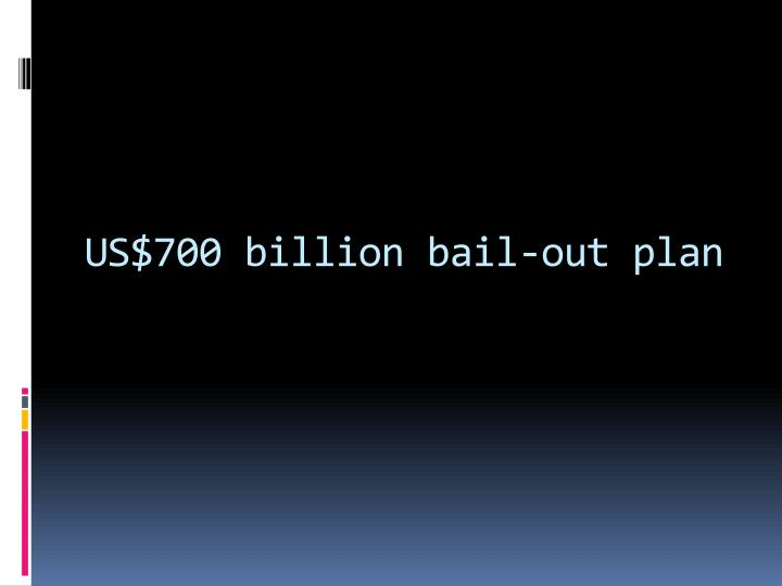 US$700 billion bail-out plan