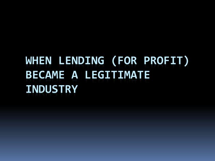 When lending (for profit) became