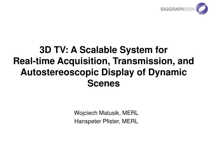 3D TV: A Scalable System for