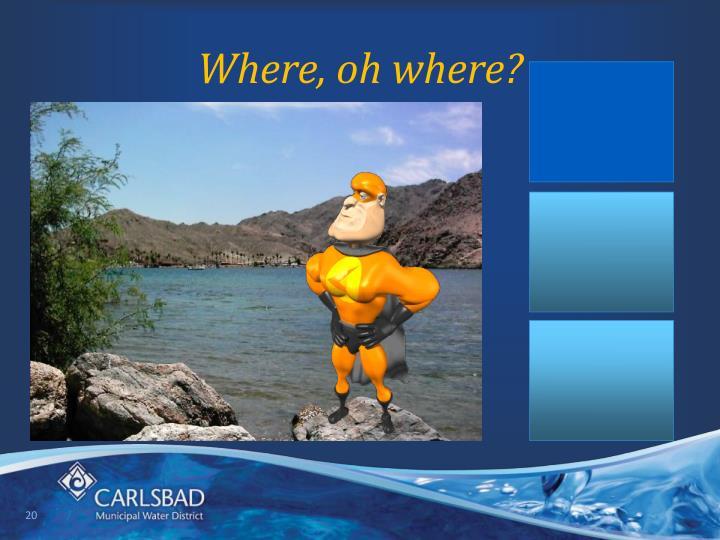 Where, oh where?
