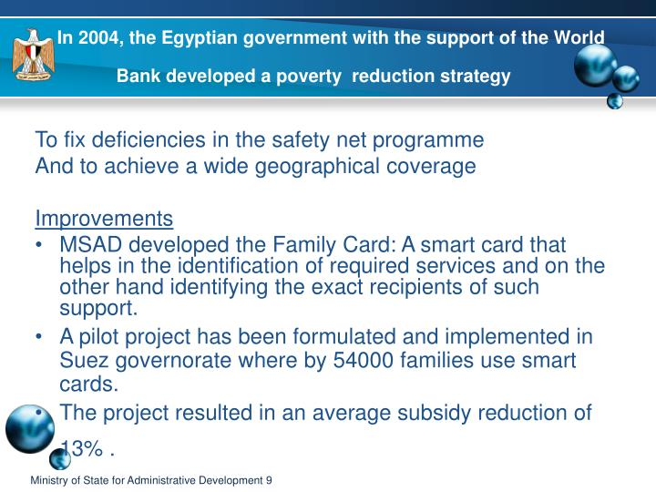 In 2004, the Egyptian government with the support of the World Bank developed a poverty  reduction strategy