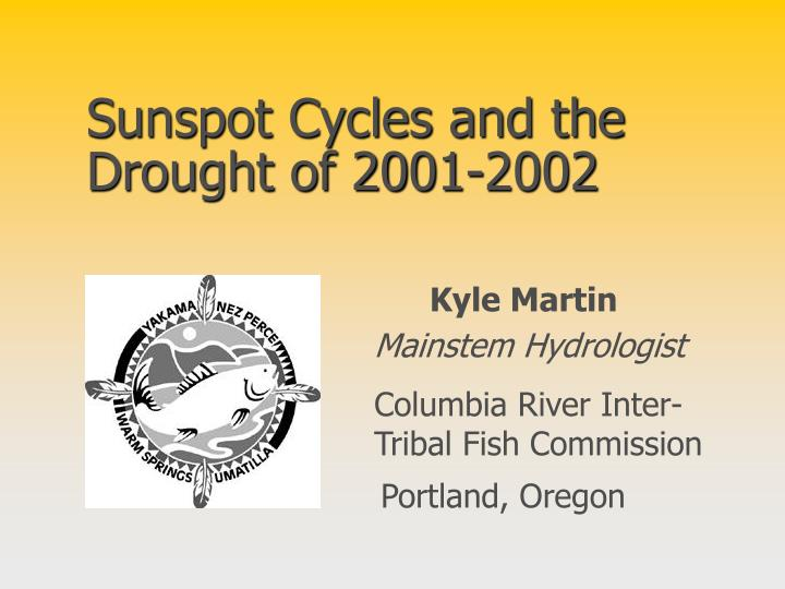 Sunspot cycles and the drought of 2001 2002